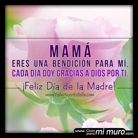 poemas y imagenes para el dia de la madre taringa feliz d 237 a de la madre mam 225 bendita cosas para mi muro