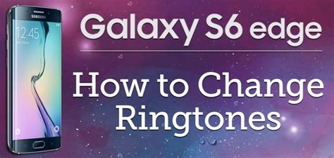 how to change ringtone android how to change ringtones on samsung galaxy s6 edge stateoftech iphone mac android
