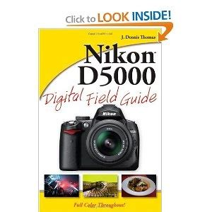 Nikon D5000 Digital Field Guide 44 best photography my gear images on