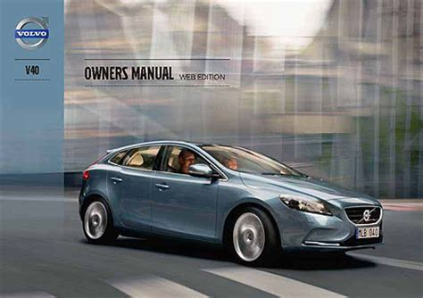 car maintenance manuals 2011 volvo s40 interior lighting volvo s40 and v40 owners manuals