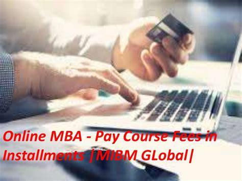 Does Ibm Pay For Mba by Mba Pay Course Fees In Installments Secret Of