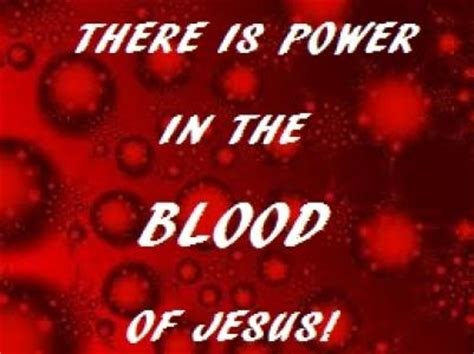 the power of the blood of jesus updated edition the vital of blood for redemption sanctification and books www jesuschristislordmdc net there is power in the