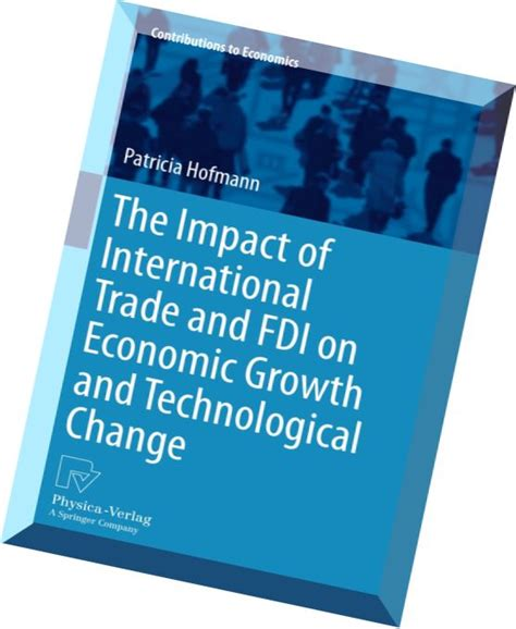 Economics And Technological Change the impact of international trade and fdi on