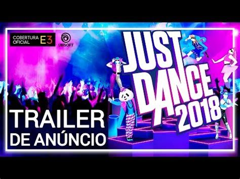 just dance 2018: e3 2017 trailer de anúncio youtube