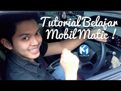 tutorial mengendarai mobil matik cara belajar mobil matic untuk pemula 03 cara belajar