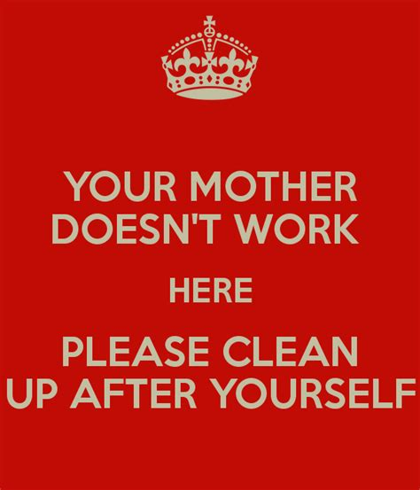 doesn t work your doesn t work here clean up after