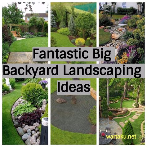landscaping ideas for big backyards 17 fantastic big backyard landscaping ideas wartaku net