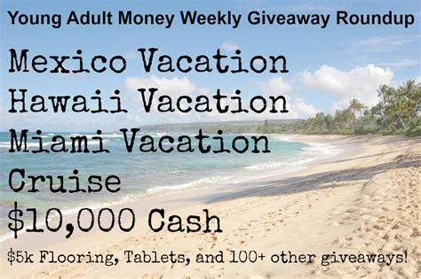 Free Vacation Giveaways - friday giveaway roundup young adult money