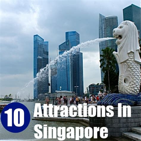 top  attractions  singapore travel  guide