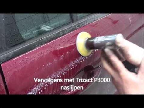 Polieren Auto Cursus by Schuurpolijsten Krassen Door Schuurspons Krassen Er