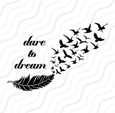 dare to dream svg bird flying svg feather svg cut table
