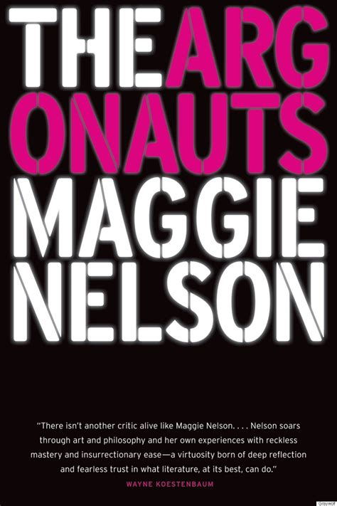 The Argonauts the bottom line maggie nelson s the argonauts huffpost