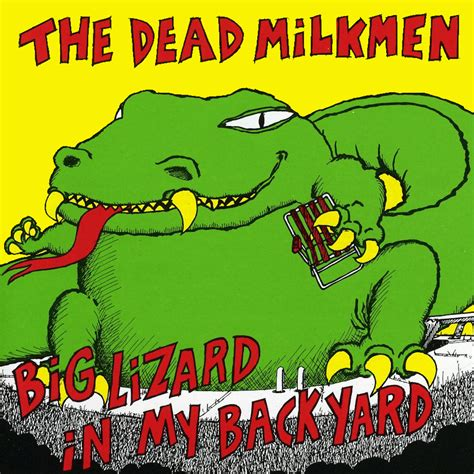 the dead milkmen big lizard in my backyard the dead milkmen music fanart fanart tv