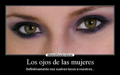 imagenes hermosos ojos los ojos de las mujeres desmotivaciones