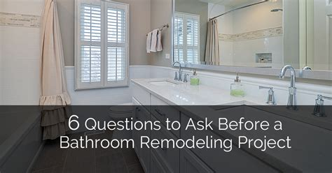 6 questions to ask before a bathroom remodeling project