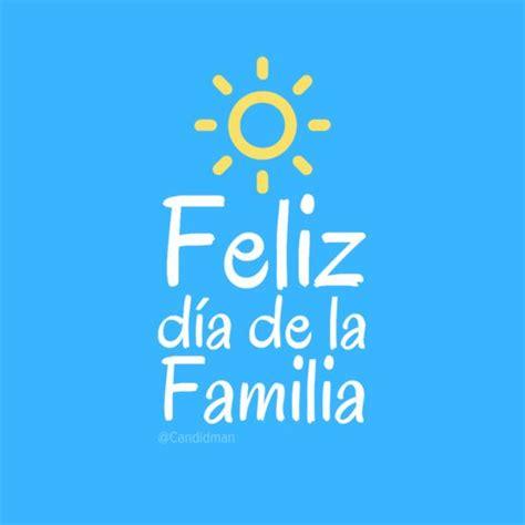 43 best im 225 genes de feliz d 237 a del amor y la amistad images 5 frases por el dia de la familia feliz dia de la familia