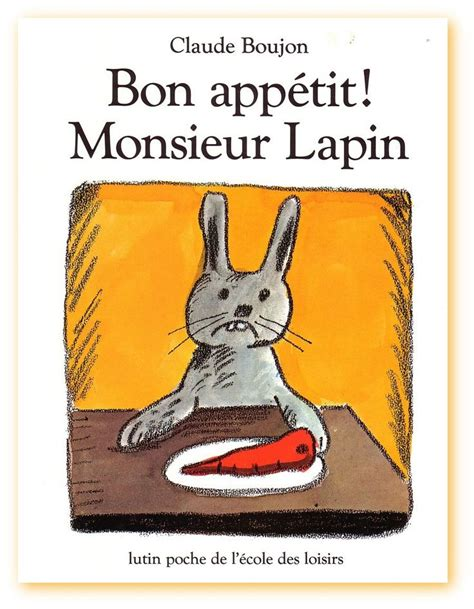 bon appetit monsieur lapin 13 best bon appetit mr lapin alimentation animaux images on carrots food and for kids