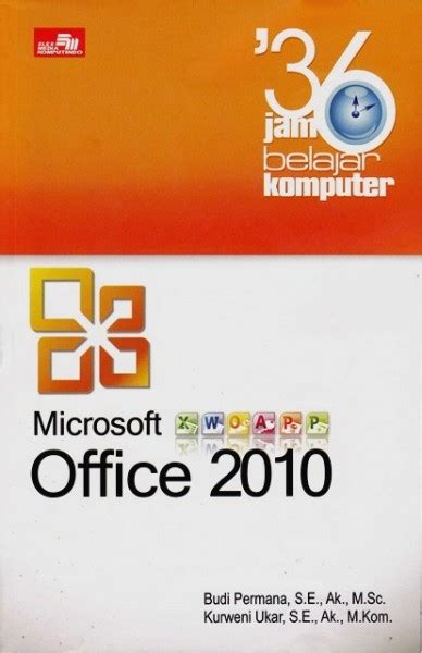 Buku Presentasi Multimedia Lebih Dahsyat Dengan Microsoft Powerpoint menguasai microsoft office 2010 hanya dalam waktu 36 jam jagat review
