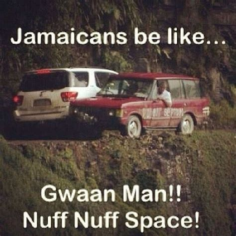 Jamaican Meme - 13 best jamaicans be like images on pinterest ha ha jamaica jamaica and jamaican quotes