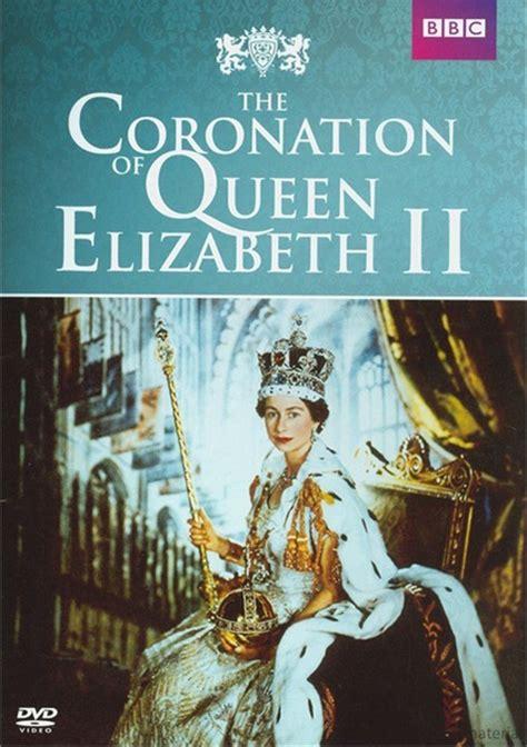 film of queen elizabeth s coronation coronation of queen elizabeth ii the dvd 2013 dvd empire
