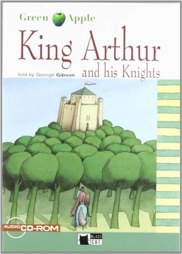 libro the king arthur and libro the king arthur and his knights eso material auxiliar di cideb editrice the black cat