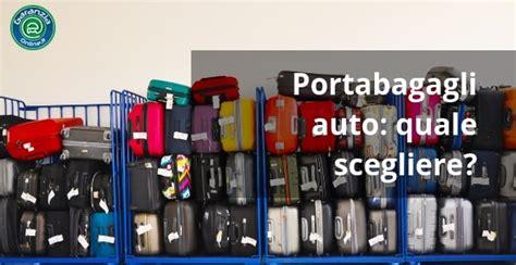 porta pacchi auto portapacchi auto quale modello scegliere per la tua vettura
