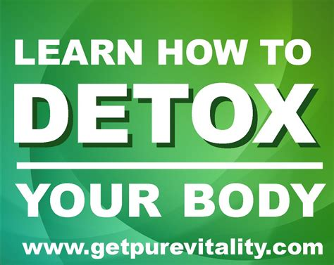 How To Detox Bpa From Your by Do You Need A Detox Vitality