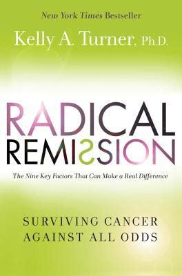 radical remission surviving cancer against all odds ebook radical remission surviving cancer against all odds by
