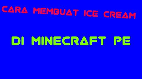cara membuat ice cream hanco cara membuat ice cream stand di miencraft pe android 4