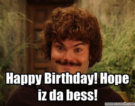 Nacho Libre Memes - happy birthday hope iz da bess