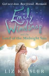 the land of the changing sun books emily windsnap and the land of the midnight sun
