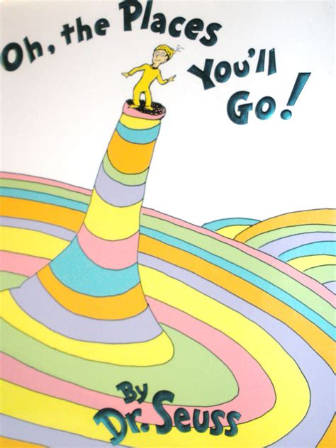 oh the places you ll go dr suess professional wisdom from dr seuss a place in pr