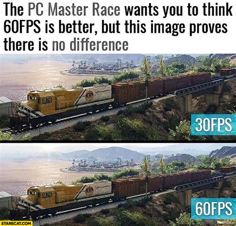 tina urban dictionary drug the pc master race wants you to think 60 fps is better but