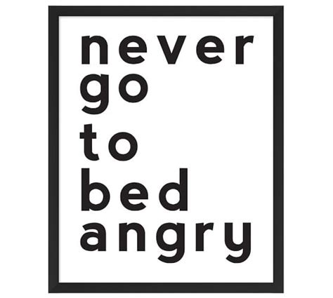 never go to bed angry never go to bed angry print pottery barn