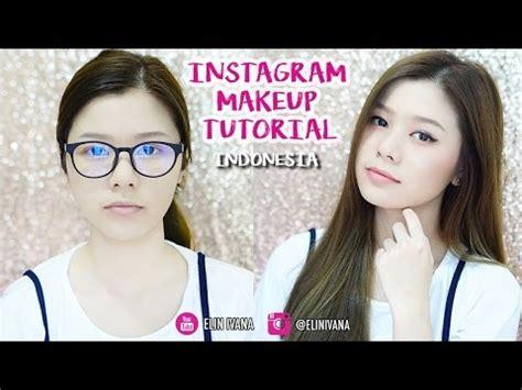 tutorial instagram indonesia instagram makeup tutorial indonesia youtube