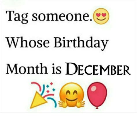 December Birthday Meme - tag someone whose birthday month is december meme on sizzle