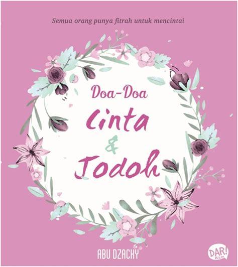 Jodoh Dan Cinta By Guepedia by Buku Doa Doa Cinta Dan Abu Dzacky Mizanstore