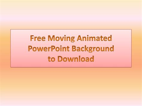 Free PowerPoint Templates and Animated Background to Download