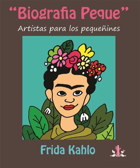 frida kahlo para nias biografia peque leer blog