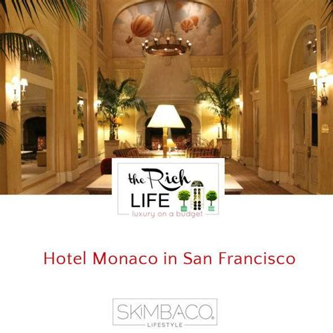 Design Mba San Francisco by Living The Rich At Kimpton S Hotel Monaco In San