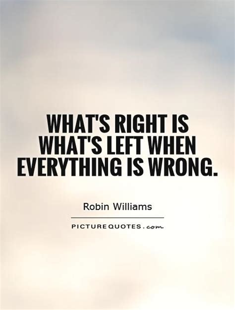 Whats Right With This Picture by Right And Wrong Quotes Quotesgram