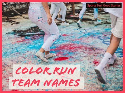 color run team names running team names color run name mud runners