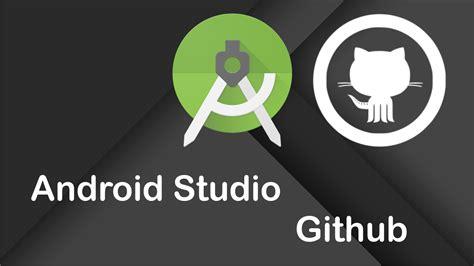 android studio github cara mudah menghubungkan android studio dengan github setya aji