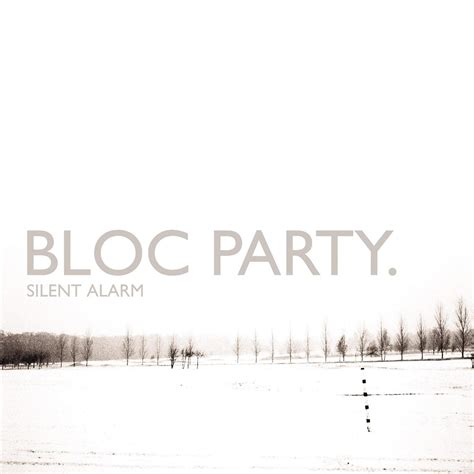 this modern love the world albums tour silent alarm by bloc party