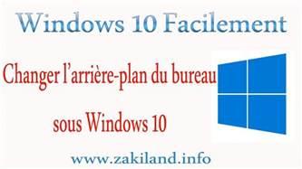 windows 10 facilement tuto changer l arri 232 re plan du