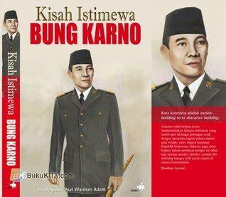 Bung Karno Difitnah New Edition kisah istimewa bung karno by kompas