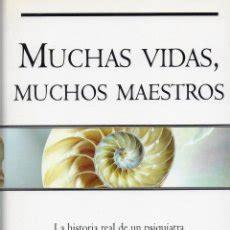 muchas vidas muchos maestros libro muchas vidas muchos maestros de brian we comprar libros de psicolog 237 a en todocoleccion