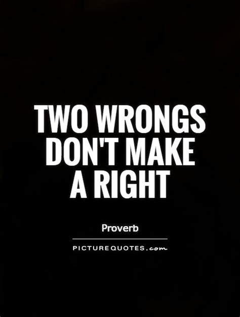 Two Fugs Dont Make A Right by Two Wrongs Don T Make A Right Picture Quotes