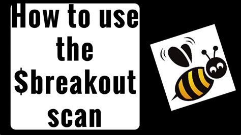 how to use the breakout scan to make lots of dollars