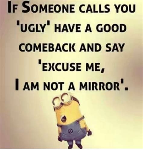 why you think youre ugly the fallacy of standardizing 25 best memes about a good comeback a good comeback memes